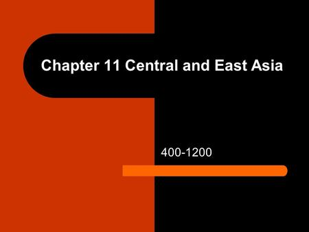 Chapter 11 Central and East Asia 400-1200. The Sui and Tang Empires 581-755 Pages 276-281.