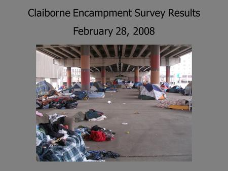 Claiborne Encampment Survey Results February 28, 2008.