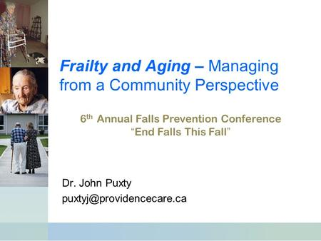 Frailty and Aging – Managing from a Community Perspective