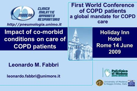 Leonardo M. Fabbri First World Conference of COPD patients a global mandate for COPD care Holiday Inn Hotel Rome 14 June 2009.