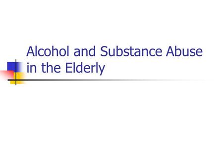 substance abuse and the elderly Substance abuse is a complex problem in the elderly population it is one of the problems among the older population which is largely overlooked and under reported.
