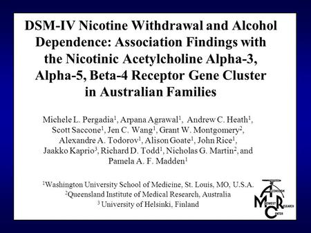 DSM-IV Nicotine Withdrawal and Alcohol Dependence: Association Findings with the Nicotinic Acetylcholine Alpha-3, Alpha-5, Beta-4 Receptor Gene Cluster.