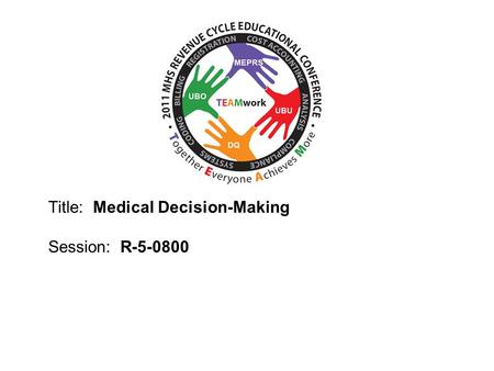 2010 UBO/UBU Conference Title: Medical Decision-Making Session: R-5-0800.