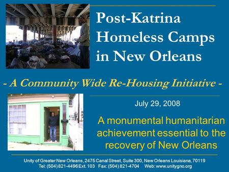 Post-Katrina Homeless Camps in New Orleans A monumental humanitarian achievement essential to the recovery of New Orleans - A Community Wide Re-Housing.