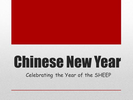 Chinese New Year Celebrating the Year of the SHEEP.