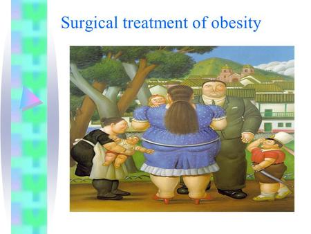 Surgical treatment of obesity. Size of the problem.