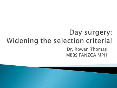 Dr. Rowan Thomas MBBS FANZCA MPH.  What are the selection criteria?  Should the criteria be changed? (A sociological perspective)  How can it be changed?