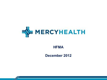HFMA December 2012. Attacking Rising Costs 23% of the Medicare population has a chronic condition with 5 or more co-morbid conditions that compel them.