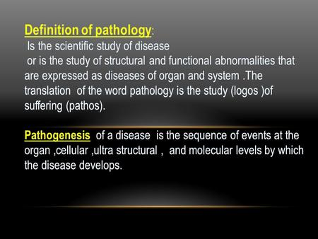 Experimental pathology refers to the observation of the effects of manipulations on animal models or cell cultures regarding researches on human diseases.