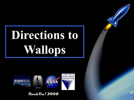 RockOn! 2008 1 Directions to Wallops RockOn! 2008.