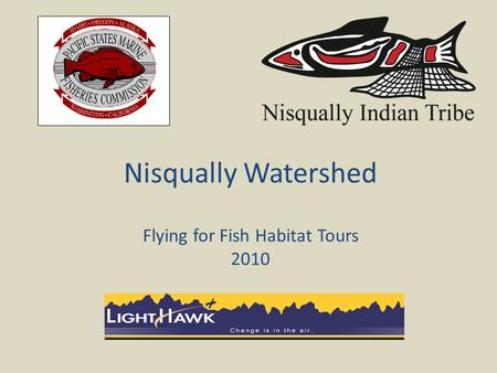 Nisqually Watershed Flying for Fish Habitat Tours 2010.