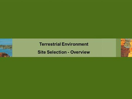 Terrestrial Environment Site Selection - Overview.