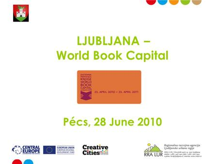 LJUBLJANA – World Book Capital Pécs, 28 June 2010.