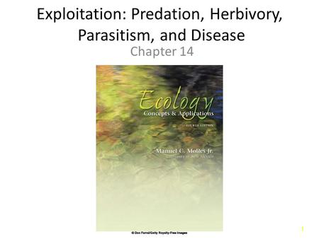 11 Exploitation: Predation, Herbivory, Parasitism, and Disease Chapter 14.