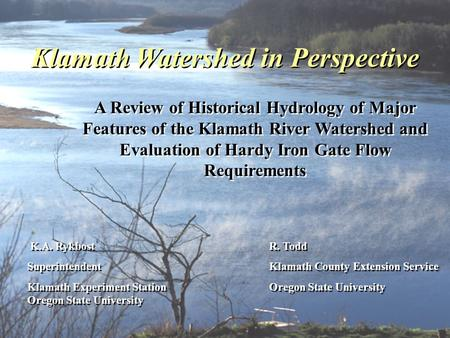 Klamath Watershed in Perspective A Review of Historical Hydrology of Major Features of the Klamath River Watershed and Evaluation of Hardy Iron Gate Flow.