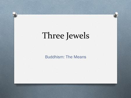 Three Jewels Buddhism: The Means.