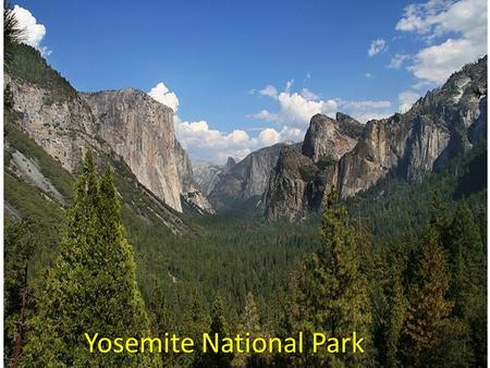 Yosemite National Park. Managing Public Lands National Parks Outstanding examples of natural resource-great value Unspoiled; protects natural features.