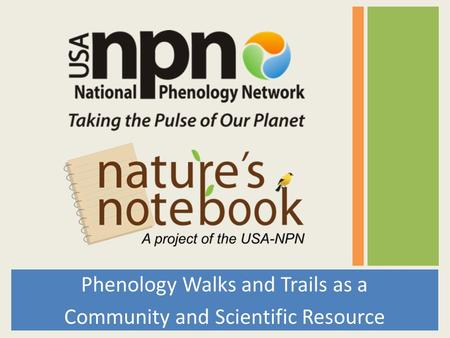 Phenology Walks and Trails as a Community and Scientific Resource.