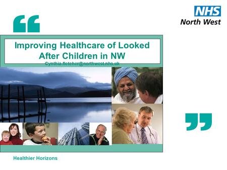 Healthier Horizons Improving Healthcare of Looked After Children in NW