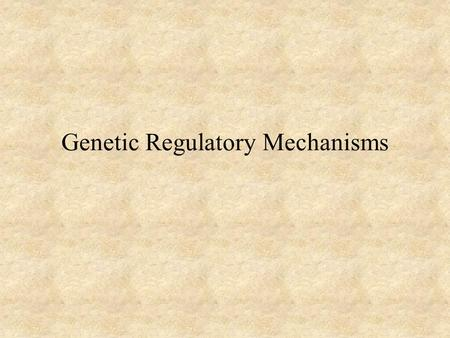 Genetic Regulatory Mechanisms