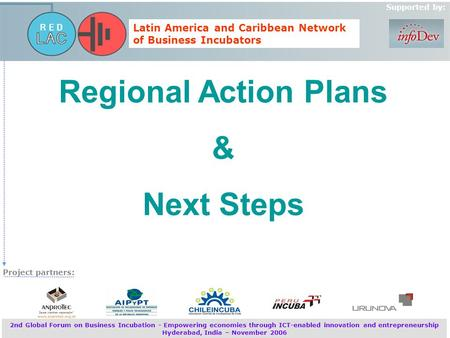 Latin America and Caribbean Network of Business Incubators Supported by: 2nd Global Forum on Business Incubation - Empowering economies through ICT-enabled.