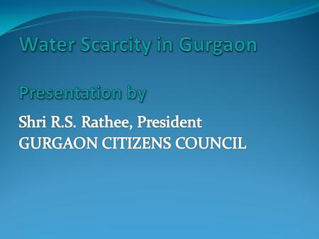 INTRODUCTION Gurgaon has no natural source of water but from time immemorial its inhabitants have been storing rainwater in bunds and talabs, the remnants.