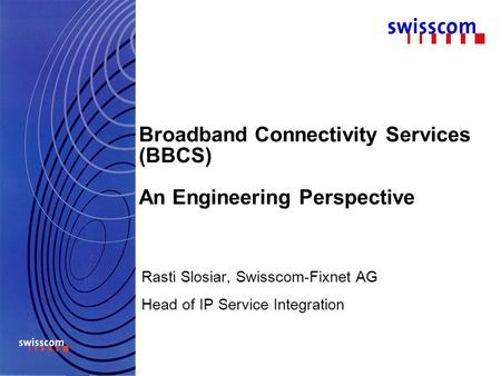 Broadband Connectivity Services (BBCS) An Engineering Perspective