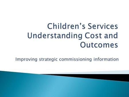 Improving strategic commissioning information.  Are we really doing the strategic bit?