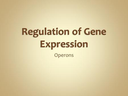 Operons. Structural gene Operon Polycistronic mRNA Operator Regulator gene Repressor Overview animation Overview animation.