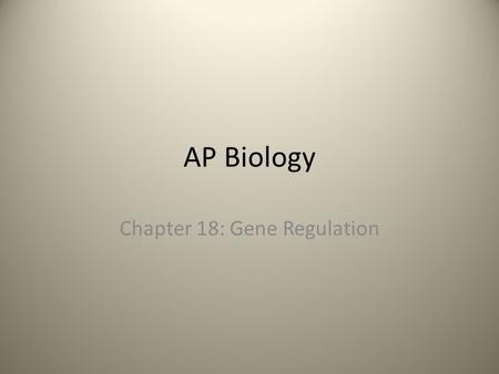 Ap biology gene regulation essay