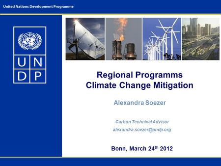 Regional Programms Climate Change Mitigation Alexandra Soezer Carbon Technical Advisor Bonn, March 24 th 2012.
