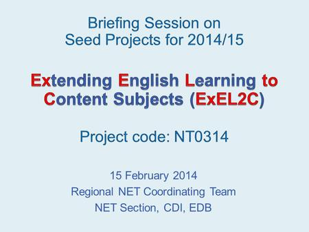 15 February 2014 Regional NET Coordinating Team NET Section, CDI, EDB.