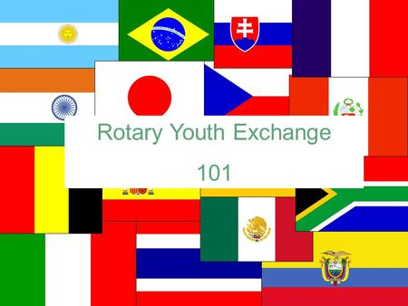 Rotary Youth Exchange 101. DISTRICT 6000 PETS MARCH 1 – 2, 2013.