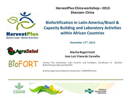 HarvestPlus China workshop – 2013 Shenzen- China Biofortification in Latin America/Brazil & Capacity Building and Laboratory Activities within African.