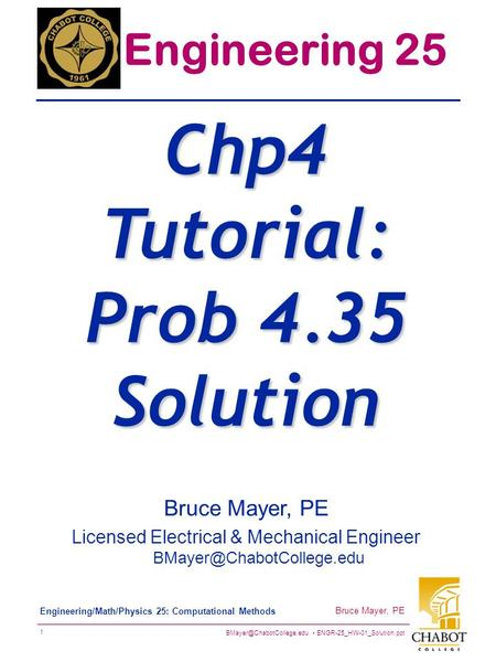 ENGR-25_HW-01_Solution.ppt 1 Bruce Mayer, PE Engineering/Math/Physics 25: Computational Methods Bruce Mayer, PE Licensed Electrical.