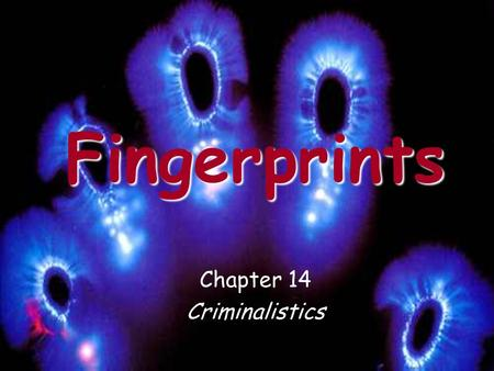 Fingerprints Chapter 14 Criminalistics. History of Fingerprinting –First systematic attempt at personal identification Alphonse Bertillon in 1883 –Anthropometry: