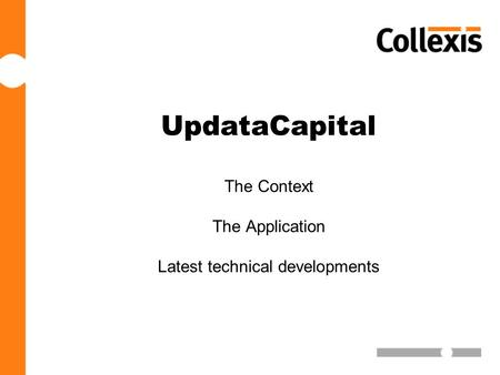 UpdataCapital The Context The Application Latest technical developments.
