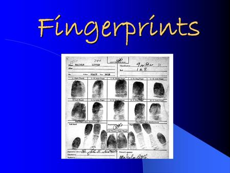 Fingerprints. Background Information Each fingerprint is made up of friction ridges, that do not change over time (unless scarring occurs) Fingerprints.