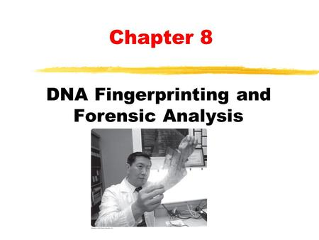 DNA Fingerprinting and Forensic Analysis Chapter 8.