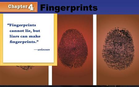 Fingerprints. Dactyloscopy The Study of Fingerprints.