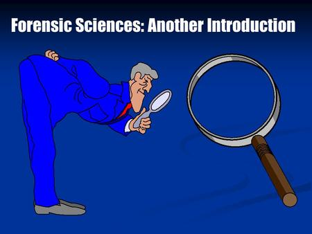 Forensic Sciences: Another Introduction