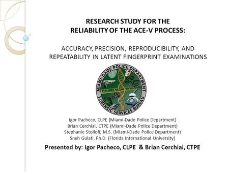 RESEARCH STUDY FOR THE RELIABILITY OF THE ACE-V PROCESS: