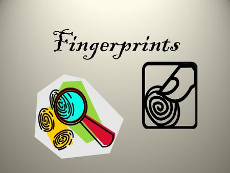 Fingerprints. What is a Fingerprint? The skin on the palms of our hands and the soles of our feet is covered with FRICTION RIDGES. These ridges allow.