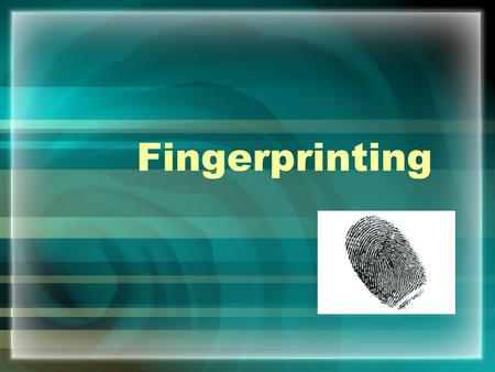 Fingerprinting. Bertillon Method of ID A French police expert, Alphonse Bertillon, relied on a description of the subject, with precise body measurements.