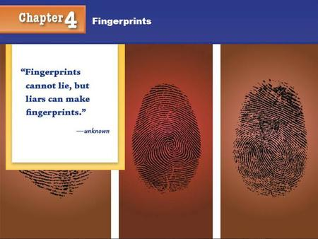 Chapter 4 Fingerprints 1. Chapter 4 Fingerprints 2 Kendall/Hunt Publishing Company 2 Lesson Essential Questions: 1.How are fingerprints used as evidence.