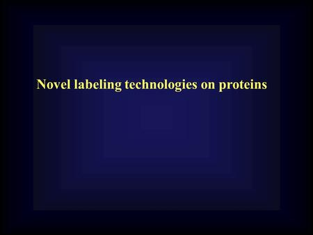 Novel labeling technologies on proteins