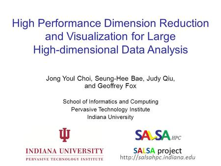 High Performance Dimension Reduction and Visualization for Large High-dimensional Data Analysis Jong Youl Choi, Seung-Hee Bae, Judy Qiu, and Geoffrey Fox.