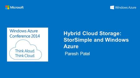 Windows Azure Conference 2014 Hybrid Cloud Storage: StorSimple and Windows Azure.