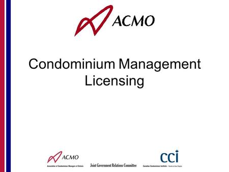 Condominium Management Licensing. Other Licensed Jurisdictions in Canada Alberta B.C.