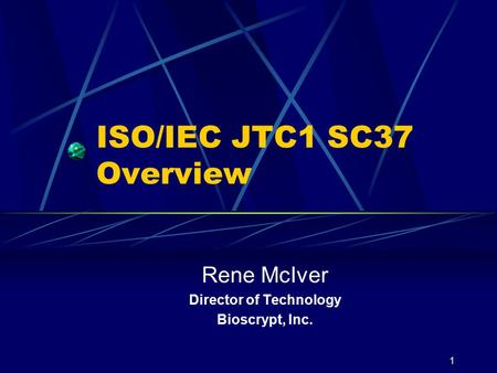 ISO/IEC JTC1 SC37 Overview